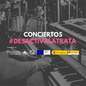 Concierto #desactivalatrata